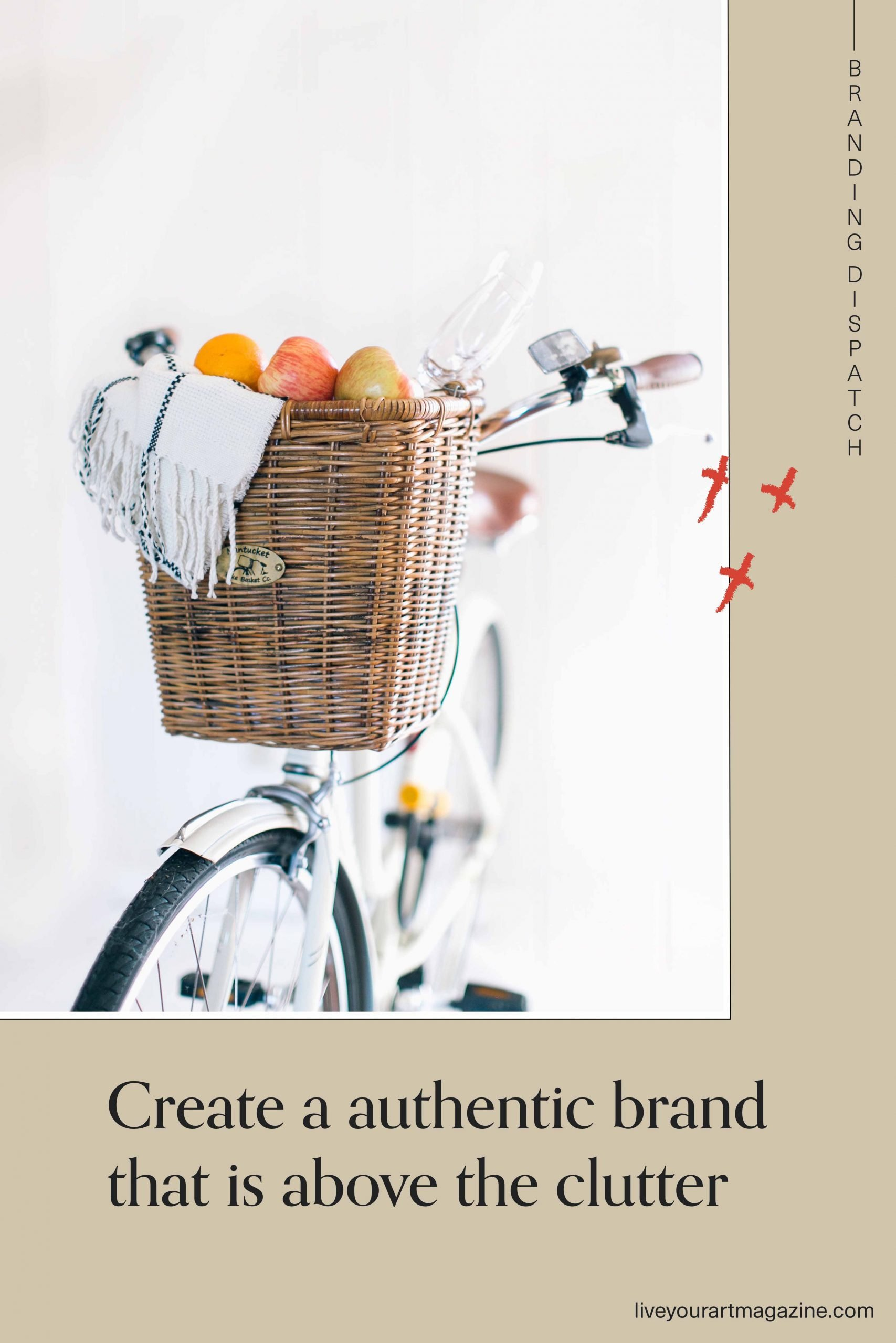 Create a authentic brand that is above the clutter