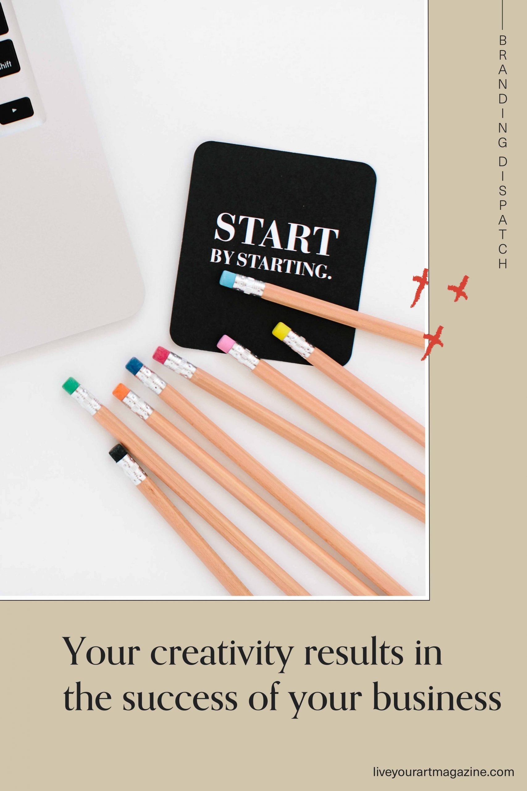 Your creativity results in success of your business