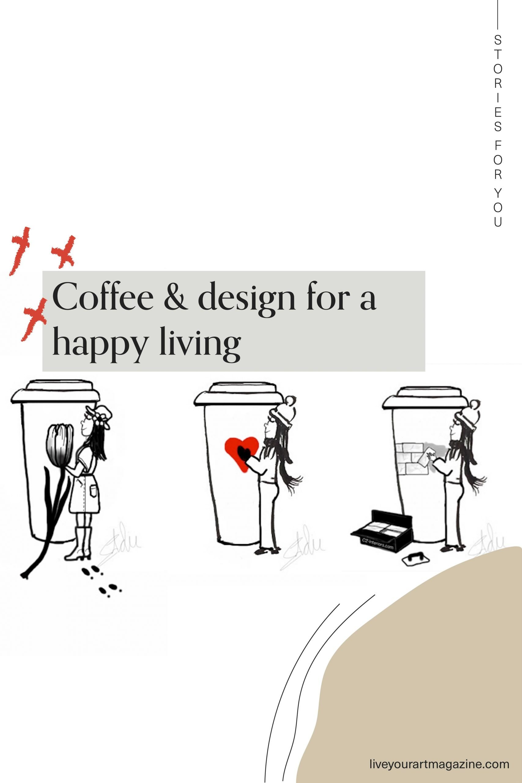 Coffee & Design for a happy living
