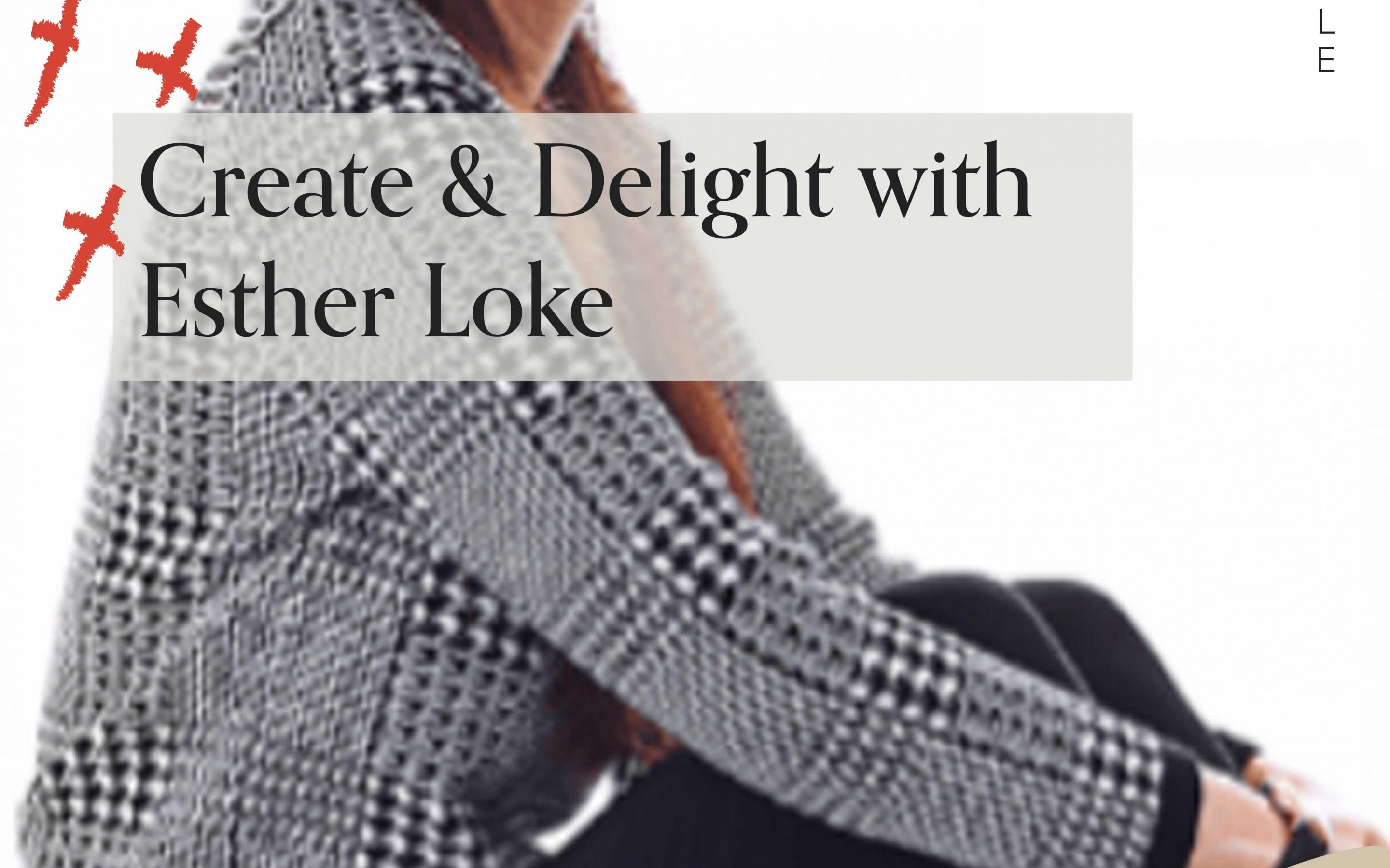Create & delight with Esther Loke