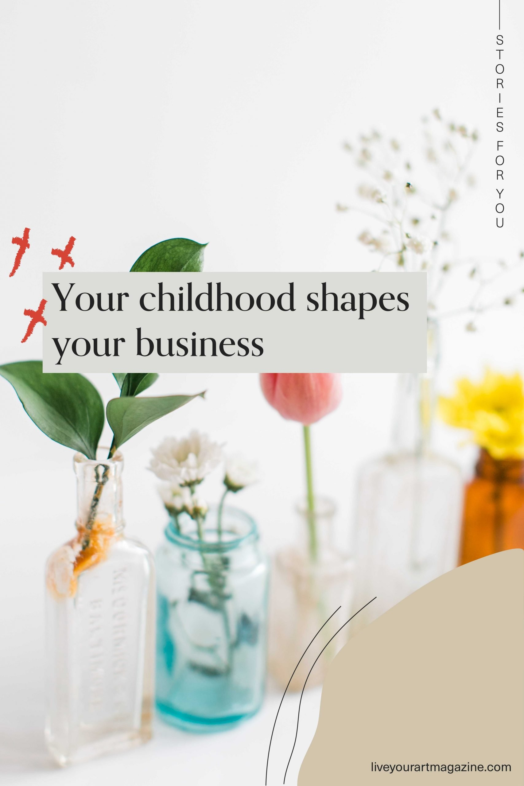 Your childhood shapes your business